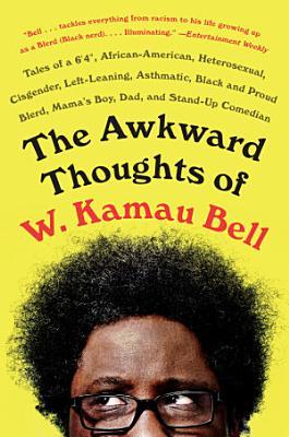 The Awkward Thoughts of W  Kamau Bell