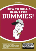How To Roll A Blunt For Dummies