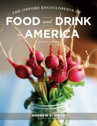 The Oxford Encyclopedia of Food and Drink in America PDF
