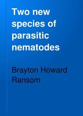 Two New Species of Parasitic Nematodes