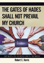 The Gates Of Hades Shall Not Prevail My Church Book PDF