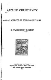 Applied Christianity: Moral Aspects of Social Questions