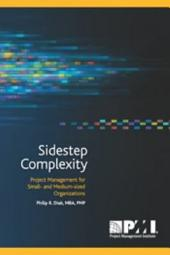 Sidestep Complexity: Project Management for Small- and Medium-sized Organizations