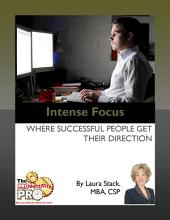 Intense Focus: Where Successful People Get Their Direction
