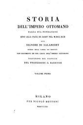 Storia Dell'Impero Ottomano Dalla Sua Fondazione Sino Alla Pace Di Jassy Nel 1792 ... Con Documenti Ed Una Carta Dell'Impero Ottomano: Volume 1