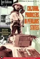Cultural Producers In Perilous States PDF