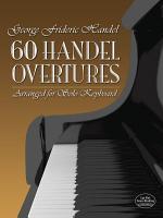 60 Handel Overtures Arranged for Solo Keyboard PDF