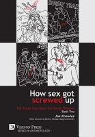 How Sex Got Screwed Up  The Ghosts that Haunt Our Sexual Pleasure   Book Two PDF