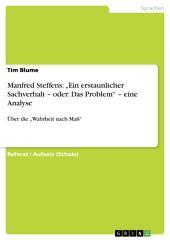 """Manfred Steffens: """"Ein erstaunlicher Sachverhalt – oder: Das Problem"""" – eine Analyse: Über die """"Wahrheit nach Maߓ"""