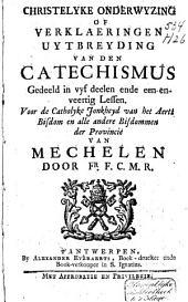 Christelyke onderwyzing, of, Verklaaring en uitbreiding van den catechismus ... bisdommen van Mechelen