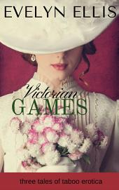 Victorian Games: Three Erotic Stories