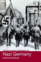 The Routledge Companion to Nazi Germany PDF