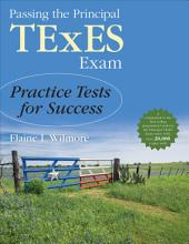 Passing the Principal TExES Exam: Practice Tests for Success
