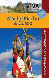 Viva Travel Guides Machu Picchu and Cusco, Peru: Including the Sacred Valley and Lima