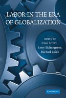 Labor in the Era of Globalization PDF
