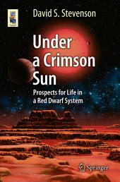 Under a Crimson Sun: Prospects for Life in a Red Dwarf System
