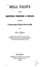 Della falsità nelle scritture pubbliche o private secondo le leggi penali del Regno delle due Sicilie