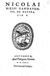 Nicol. Biesii De natura: libri 5