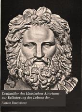 Denkmäler des klassischen Altertums zur Erläuterung des Lebens der Griechen und Römer in Religion, Kunst, und Sitte: Band 4