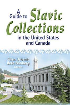 A Guide to Slavic Collections in the United States and Canada PDF