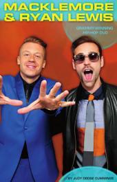 Macklemore & Ryan Lewis: Grammy-Winning Hip-Hop Duo: Grammy-Winning Hip-Hop Duo