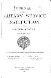 Journal of the Military Service Institution of the United States: Volume 14