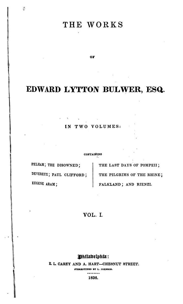 The Works of Edward Lytton Bulwer, Esq. in Two Volumes