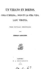 Un verano en Bornos: Cosa cumplida ... solo en la otra vida. Lady Virginia. Tres novelas originales, Volúmenes 32-34