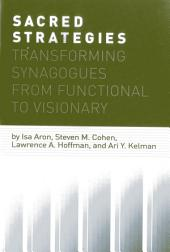 Sacred Strategies: Transforming Synagogues from Functional to Visionary