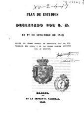 Plan de estudios decretado por S. M. en 17 de setiembre de 1845, seguido del cuadro general de asignaturas para las Universidades del Reino, y de las Reales Órdenes, expedidas para su ejecución