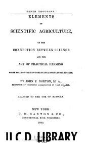 Elements of scientific agriculture; or, The connection between science and the art of practical farming ...