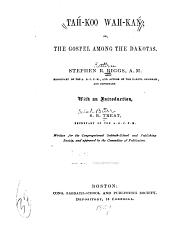Tah-koo Wah-kań: Or, The Gospel Among the Dakotas