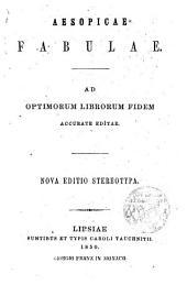 Aesopicae fabulae ad optimorum librorum fidem accurate editae: Nova editio stereotypa