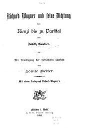 Richard Wagner und seine Dichtung von Rienzi bis zu Parsifal