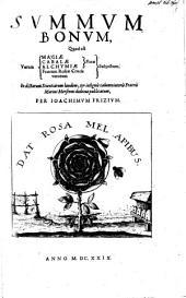 Summum bonum, quod est verum magiae, cabalae, alchymiae verae, Fratrum Roseae Crucis verorum subiectum: in dictarum scientiarum laudem et insignis calumniatoris Fratris Marini Mersenni dedecus publicatum