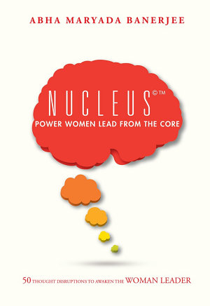 Nucleus©TM Power Women Lead from the Core