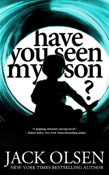 Download Have You Seen My Son Book