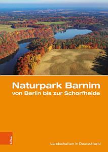 Naturpark Barnim von Berlin bis zur Schorfheide PDF