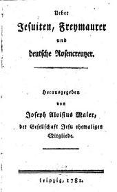 Ueber Jesuiten, Freymaurer und deutsche Rosencreutzer