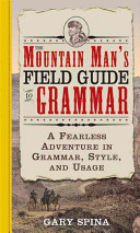The Mountain Man s Field Guide to Grammar