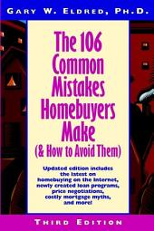 The 106 Common Mistakes Homebuyers Make (and How to Avoid Them): Edition 3