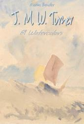 J. M. W. Turner: 81 Watercolors