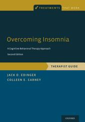 Overcoming Insomnia: A Cognitive-Behavioral Therapy Approach, Therapist Guide, Edition 2