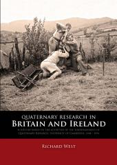 Quaternary Research in Britain and Ireland: A history based on the activities of the Subdepartment of Quaternary Research, University of Cambridge, 1948 - 1994