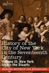 History of the City of New York in the Seventeenth Century: Volume 2