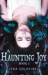Haunting Joy: Book 1