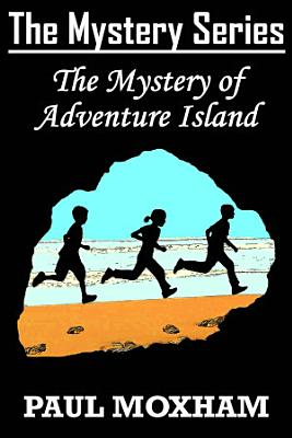 The Mystery of Adventure Island  The Mystery Series Book 2