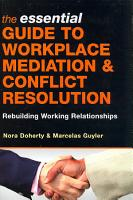 The Essential Guide to Workplace Mediation   Conflict Resolution PDF