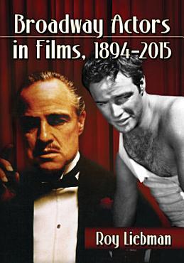 Broadway Actors in Films  1894      2015 PDF