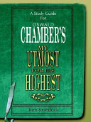 A Study Guide for Oswald Chamber s My Utmost for His Highest PDF